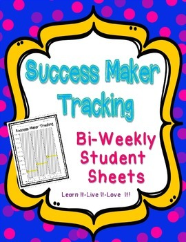 Success Maker Bi-Weekly Tracking Sheets