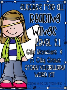 Success for All SFA Reading Wings 2.1 Gila Monsters & A City Grows Word Kit