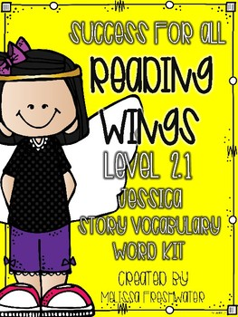 Success for All (SFA) Reading Wings 2.1 Jessica Vocabulary Word Kit
