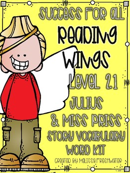 Success for All (SFA) Reading Wings 2.1 Julius & Miss Priss Vocabulary Word Kit
