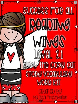 Success for All (SFA) Reading Wings 2.1 Ruby the Copy Cat Vocabulary Word Kit