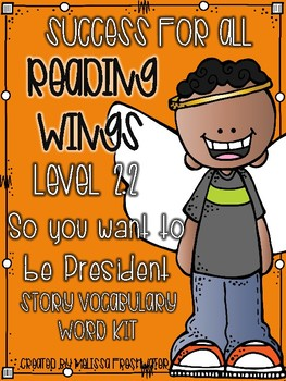 Success for All (SFA) Reading Wings 2.2 So You Want to Be President? Word Kit