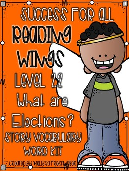 Success for All (SFA) Reading Wings 2.2 What Are Elections? Vocabulary Word Kit