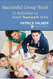Successful Group Work: 13 Activities to Teach Teamwork Skills PDF