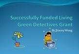 Successfully Funded Grant - Living Green Detectives