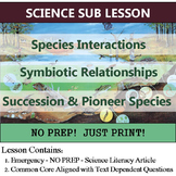 Succession & Symbiosis Science Sub Plan OR Common Core Homework
