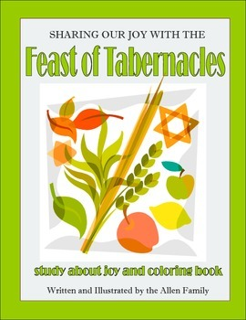 Succoth (Sukkot) Feast of Tabernacles: Sharing Our Joy