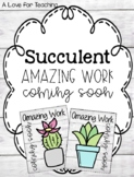 Succulent Amazing Work Coming Soon Posters {Freebie}