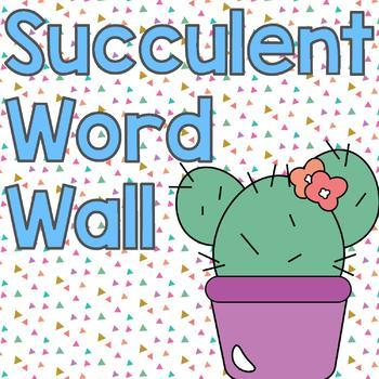Succulent/ Cactus Classroom Decor:  Word Wall