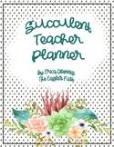 Succulent Teacher  Planner--Editable!