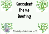 Succulent Themed Bunting #ausbts18