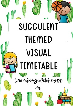Succulent Themed Visual Timetable (with editable PowerPoint) #ausbts18