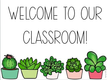 Succulent Welcome Sign by Less Work More Play | Teachers Pay Teachers