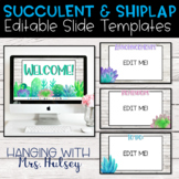 Succulent and Shiplap Google Slides Templates Distance Learning