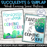 Succulent and Shiplap Work Coming Soon Posters