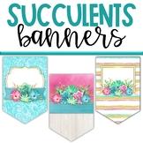 Succulents Classroom Theme Decor - Banners