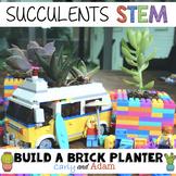 Succulents STEM Activity: Build a Brick Planter