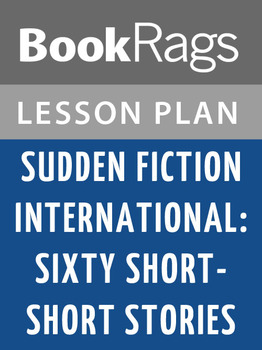 Sudden Fiction International: Sixty Short-short Stories Lesson Plans