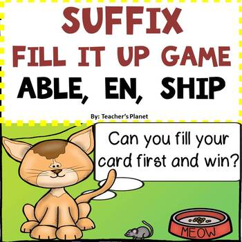 Suffix Games - Fill it Up - Able, En, Ship