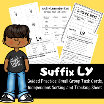 Suffix LY: Guided Practice, Small Group Task Cards & Independent Practice Sort