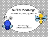 Suffix Meanings (-ful, -less, -ly, and -or)