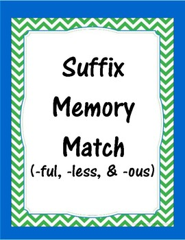 Suffix Memory Match Cards: -ful, -ous, & -less