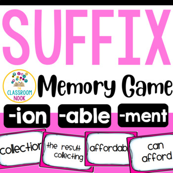 Suffix Memory Match-Up Game (able, ion, ment)
