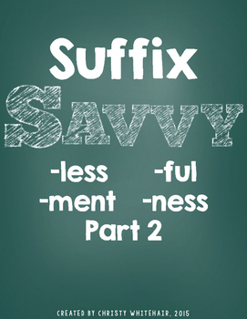 Suffix Savvy: -less, -ful, -ment, -ness Part 2