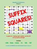 Suffix Squares-Reading Multisyllabic words w/ -ate; -less; -ness; -ic; -ish; ist