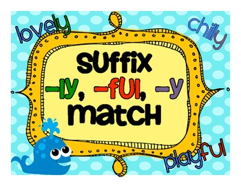 ����y.���,���9�y.ly/)_SuffixandBase(Root)WordMatch-ful,-ly,-ybyKerrieSherrell