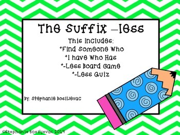 Suffix less  (Find Someone Who, I Have Who Has, Board Game, Quiz)