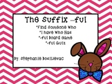 Suffix ful  (Easter, Find Someone Who, I Have Who Has, Board Game)