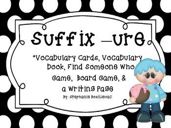 Suffix ure (Board Game, Find Someone Who, Vocabulary Book)