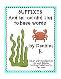 Suffixes:  Adding -ed and -ing