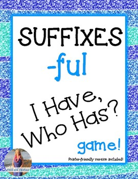 Suffixes Game I Have Who Has (-ful)