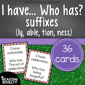 Suffixes (ly, able, tion, ness) - I have... Who has?