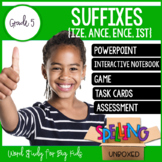 Suffixes (IZE, ANCE, ENCE, IST) Spelling Word Work Unit