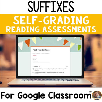 Suffixes SELF-GRADING Assessments for Google Classroom
