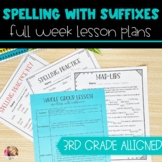 Suffixes Spelling | Full Week Lesson Plans for Third Grade