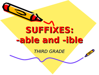 Suffixes -able and -ible