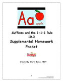 Suffixes and the 1-1-1 Rule 10.3 Supplemental Homework Packet