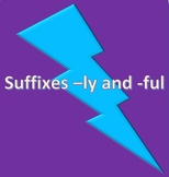 Suffixes: -ly and -ful