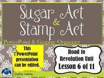 Sugar Act - Stamp Act PowerPoint and Graphic Organizer