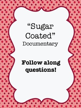 Sugar Coated Documentary Video Guide Worksheet