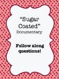 """Sugar Coated"" (2015) Documentary Video Guide Worksheet"