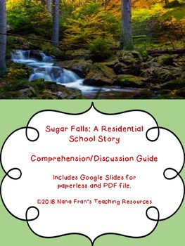 Sugar Falls: A Residential School Story Comprehension and Discussion Guide