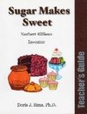 Sugar Makes Sweet Teacher's Guide