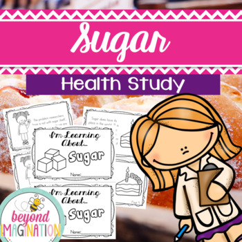 Sugar Nutrition Health Study 44 Pages for Differentiated Learning + Bonus Pages
