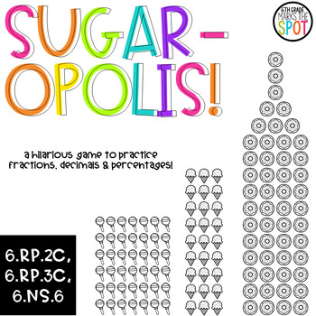 Sugar-Opolis: Fractions, Decimals & Percents Game CCSS Aligned**
