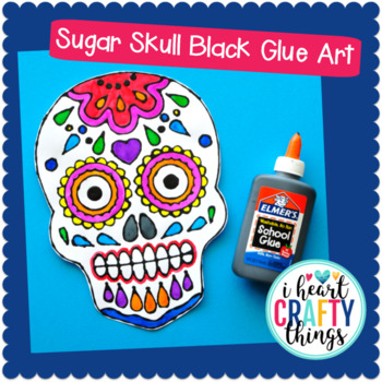 Sugar Skull Black Glue Art Project Day Of The Dead Activities